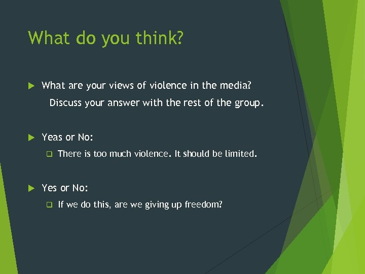 What do you think? What are your views of violence in the media? Discuss