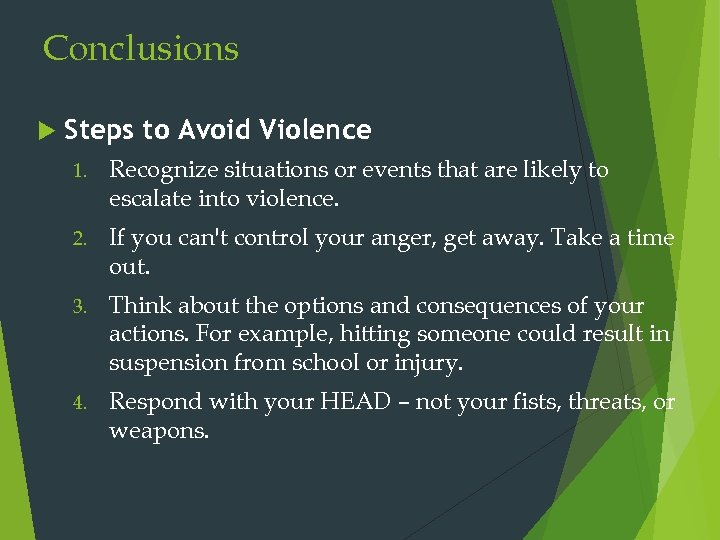 Conclusions Steps to Avoid Violence 1. Recognize situations or events that are likely to