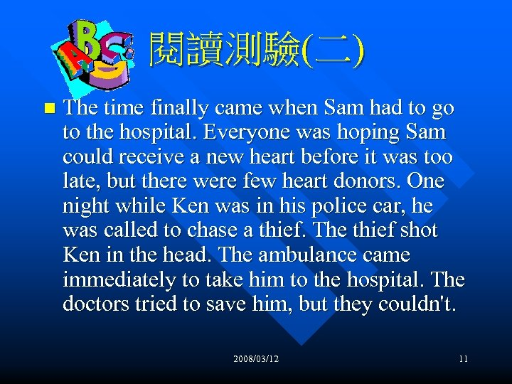 閱讀測驗(二) n The time finally came when Sam had to go to the hospital.