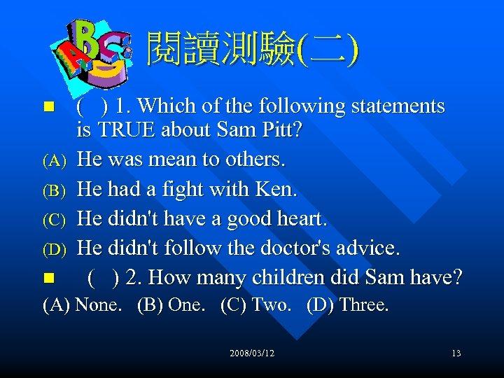 閱讀測驗(二) n (A) (B) (C) (D) n ( ) 1. Which of the following