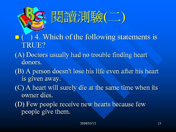 閱讀測驗(二) n ( ) 4. Which of the following statements is TRUE? (A) Doctors