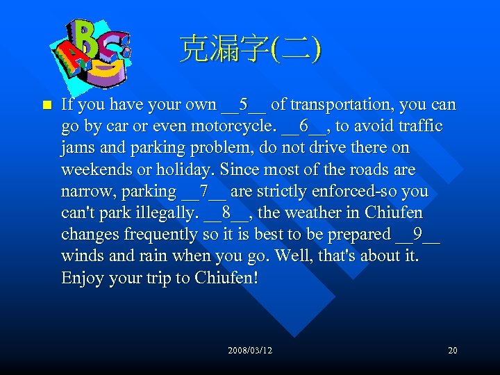 克漏字(二) n If you have your own __5__ of transportation, you can go by