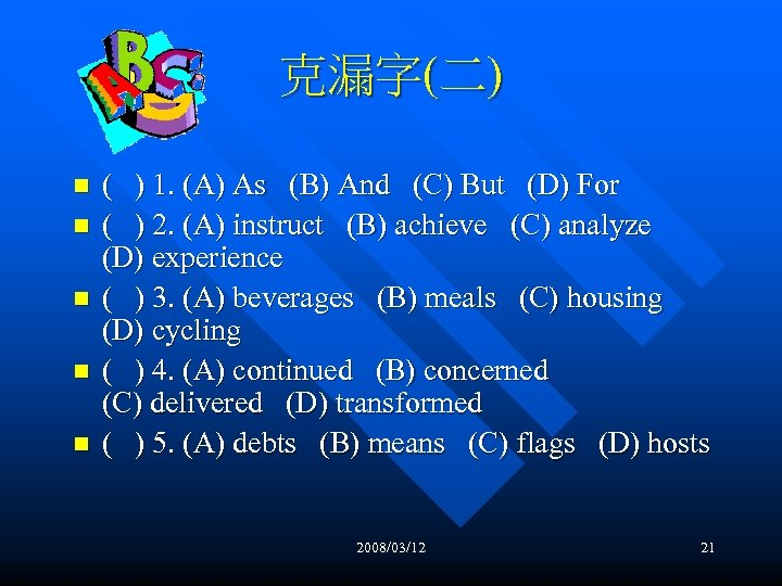 克漏字(二) n n n ( ) 1. (A) As (B) And (C) But (D)