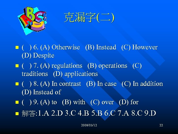 克漏字(二) n ( ) 6. (A) Otherwise (B) Instead (C) However (D) Despite (