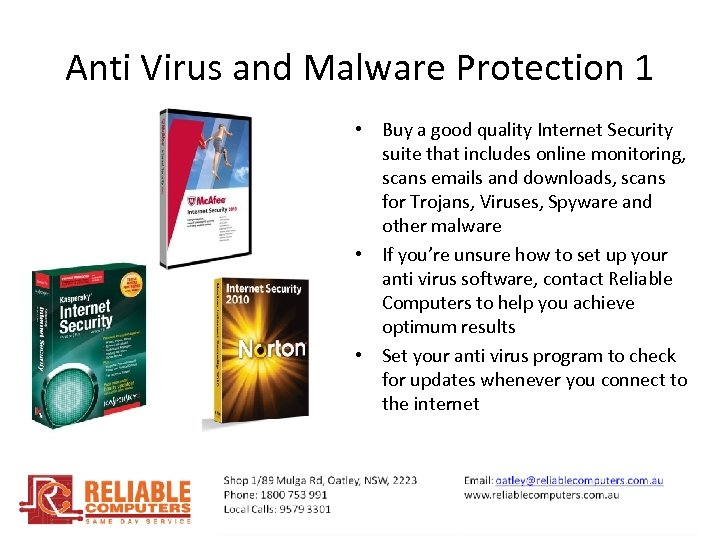 Anti Virus and Malware Protection 1 • Buy a good quality Internet Security suite