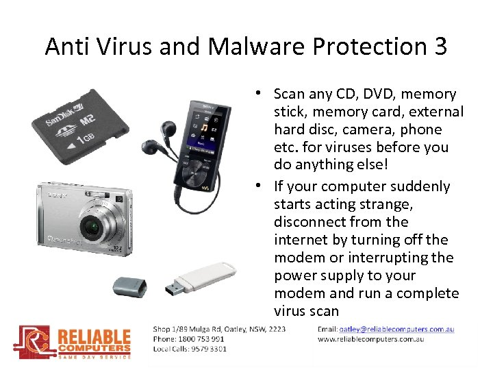 Anti Virus and Malware Protection 3 • Scan any CD, DVD, memory stick, memory