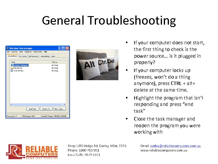 General Troubleshooting • • If your computer does not start, the first thing to