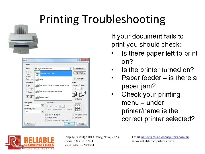 Printing Troubleshooting If your document fails to print you should check: • Is there