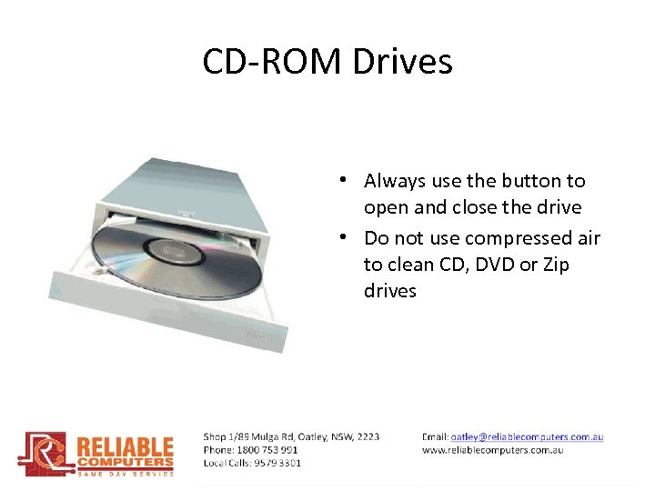 CD-ROM Drives • Always use the button to open and close the drive •