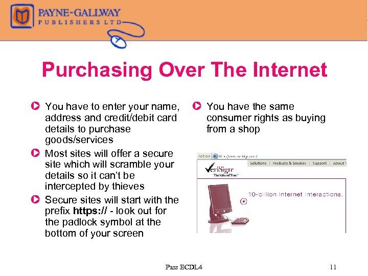 Purchasing Over The Internet Z You have to enter your name, address and credit/debit