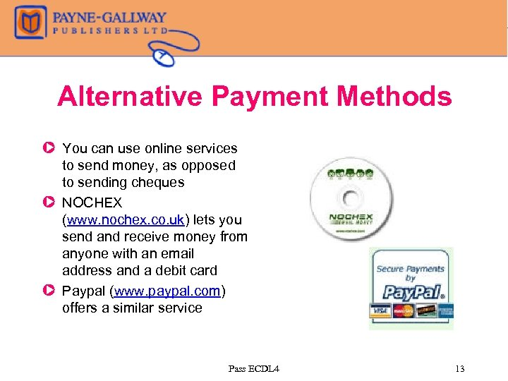 Alternative Payment Methods Z You can use online services to send money, as opposed
