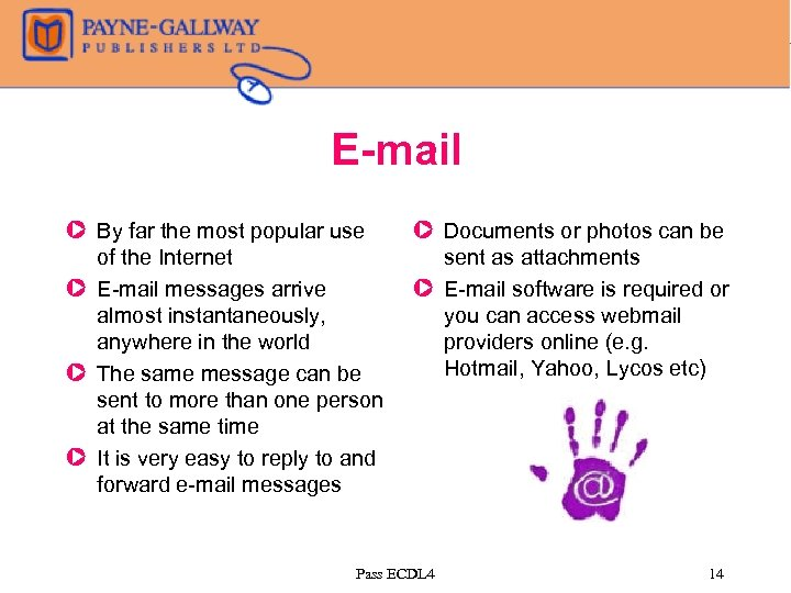 E-mail Z By far the most popular use of the Internet Z E-mail messages