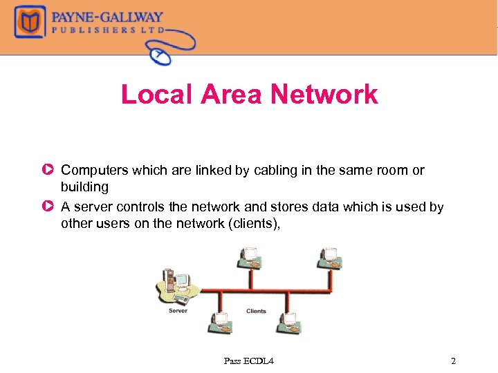 Local Area Network Z Computers which are linked by cabling in the same room