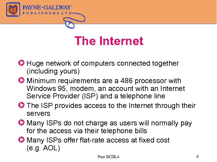 The Internet Z Huge network of computers connected together (including yours) Z Minimum requirements