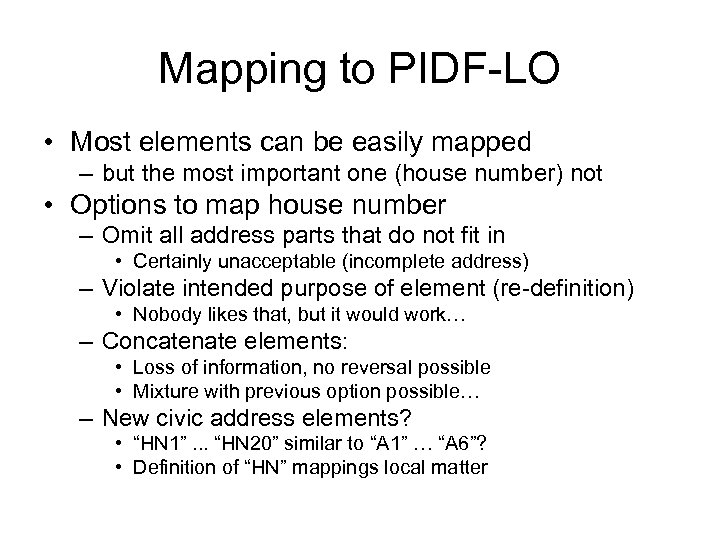 Mapping to PIDF-LO • Most elements can be easily mapped – but the most