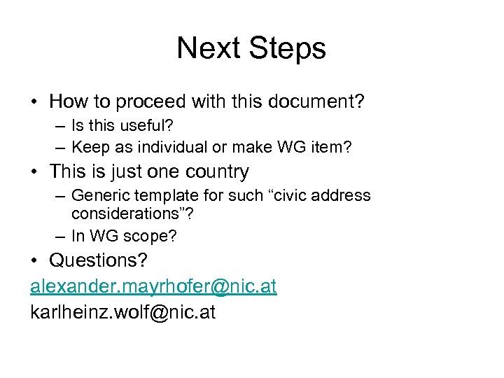 Next Steps • How to proceed with this document? – Is this useful? –