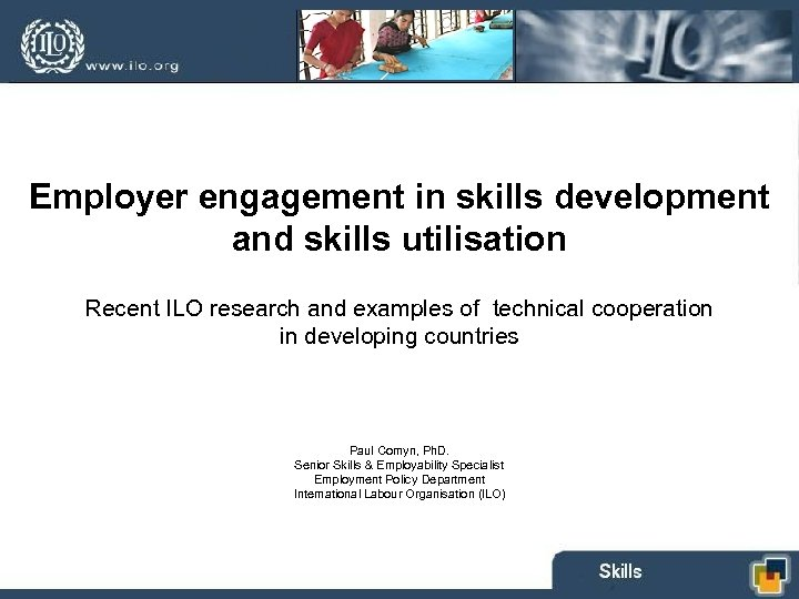 Employer engagement in skills development and skills utilisation Recent ILO research and examples of
