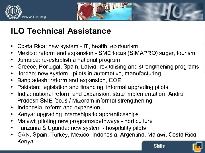 ILO Technical Assistance • • • • Costa Rica: new system - IT, health,