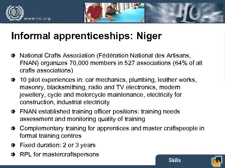 Informal apprenticeships: Niger National Crafts Association (Fédération National des Artisans, FNAN) organizes 70, 000