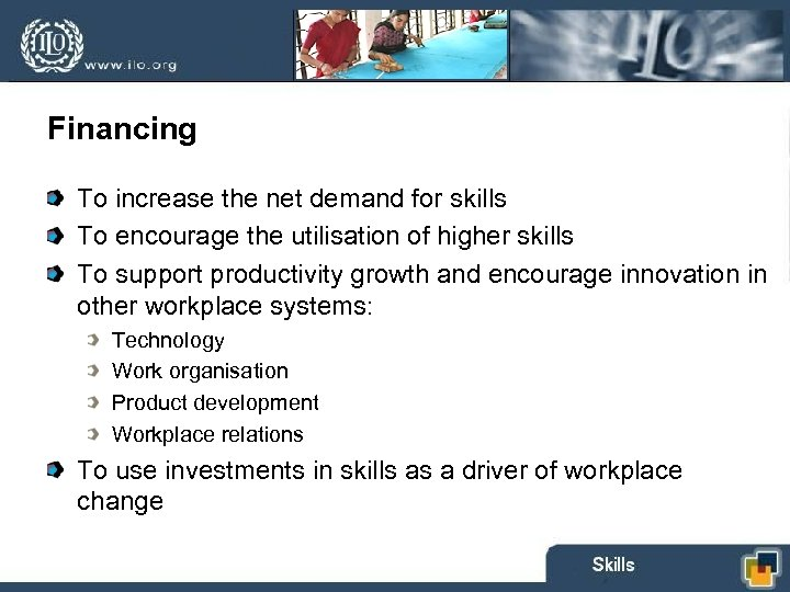 Financing To increase the net demand for skills To encourage the utilisation of higher