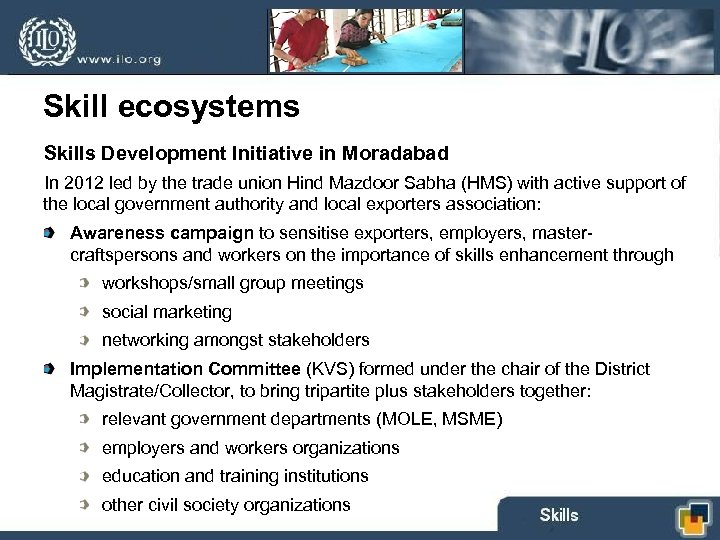 Skill ecosystems Skills Development Initiative in Moradabad In 2012 led by the trade union