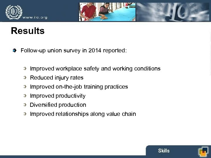 Results Follow-up union survey in 2014 reported: Improved workplace safety and working conditions Reduced