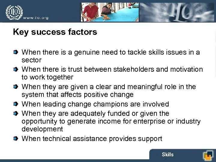 Key success factors When there is a genuine need to tackle skills issues in