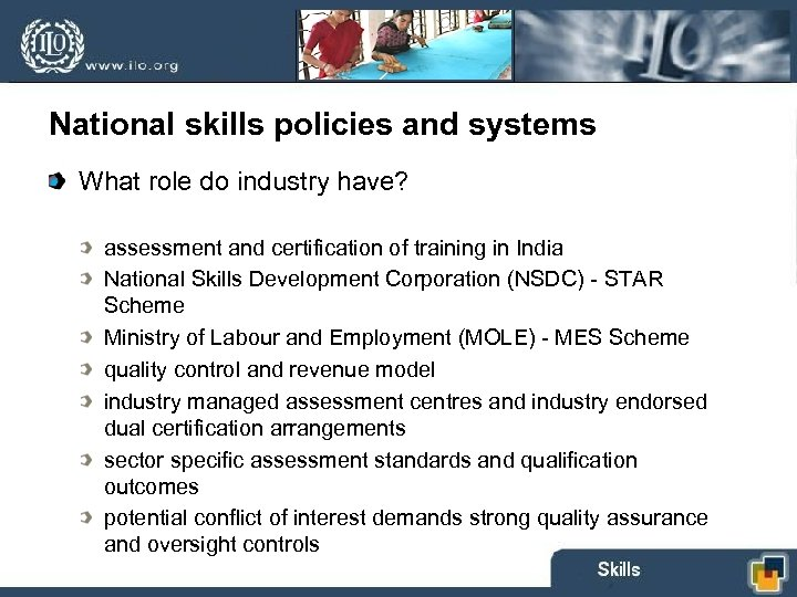 National skills policies and systems What role do industry have? assessment and certification of