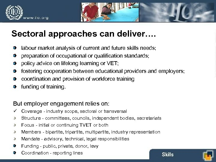 Sectoral approaches can deliver…. labour market analysis of current and future skills needs; preparation