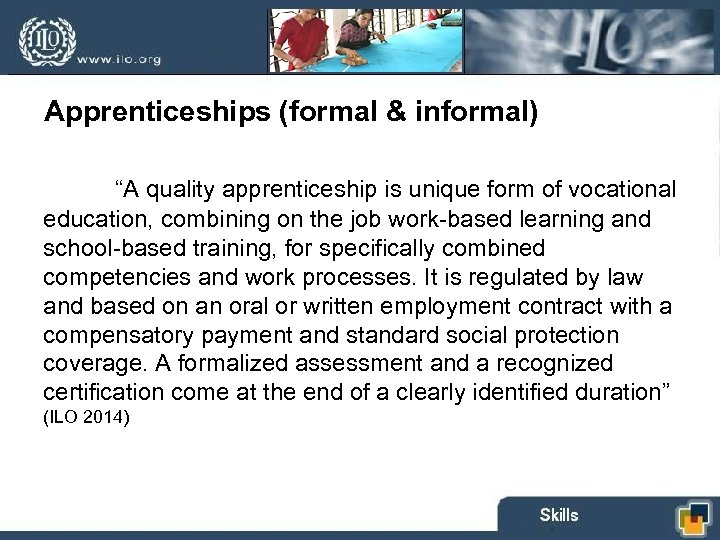 """Apprenticeships (formal & informal) """"A quality apprenticeship is unique form of vocational education, combining"""