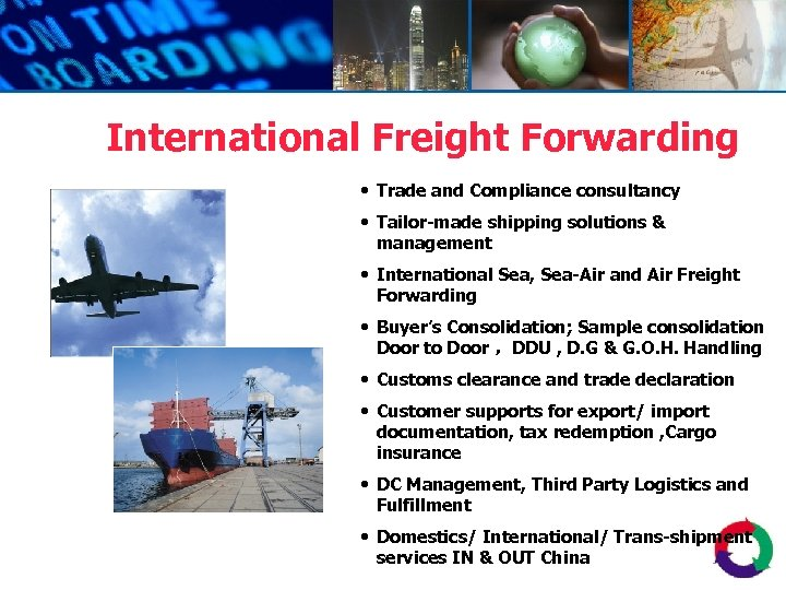 International Freight Forwarding • Trade and Compliance consultancy • Tailor-made shipping solutions & management