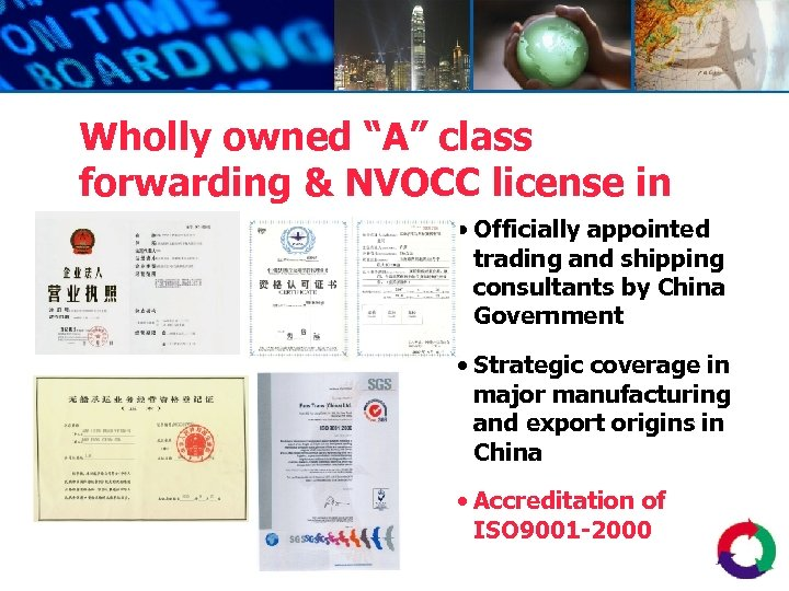 "Wholly owned ""A"" class forwarding & NVOCC license in • Officially appointed China trading"