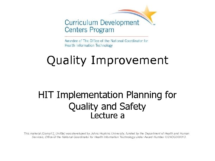 Quality Improvement HIT Implementation Planning for Quality and Safety Lecture a This material (Comp