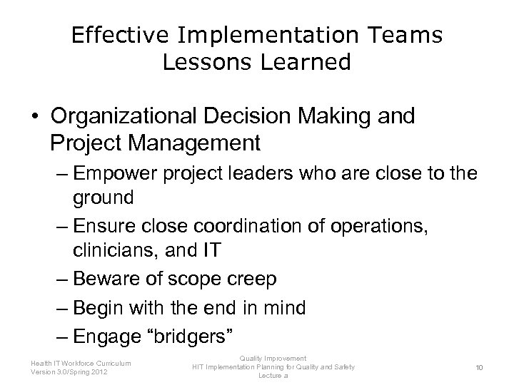 Effective Implementation Teams Lessons Learned • Organizational Decision Making and Project Management – Empower