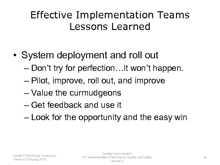 Effective Implementation Teams Lessons Learned • System deployment and roll out – Don't try