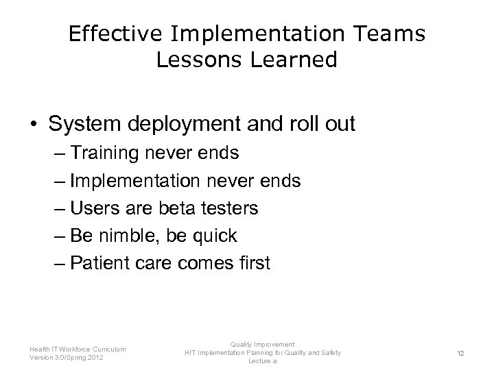 Effective Implementation Teams Lessons Learned • System deployment and roll out – Training never