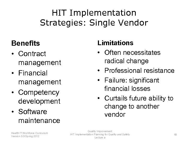 HIT Implementation Strategies: Single Vendor Benefits • Contract management • Financial management • Competency