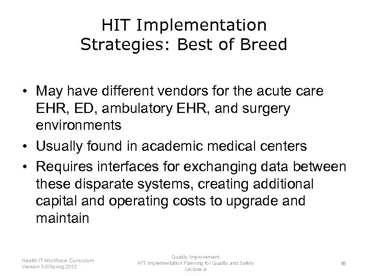 HIT Implementation Strategies: Best of Breed • May have different vendors for the acute