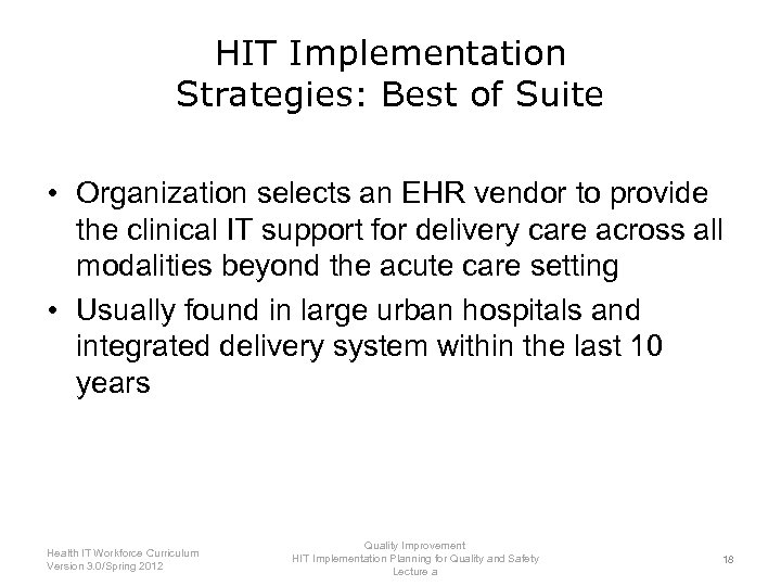HIT Implementation Strategies: Best of Suite • Organization selects an EHR vendor to provide