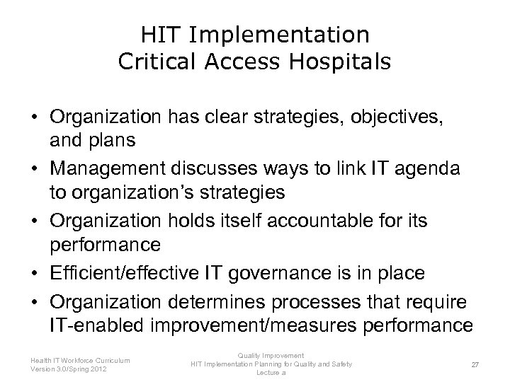 HIT Implementation Critical Access Hospitals • Organization has clear strategies, objectives, and plans •