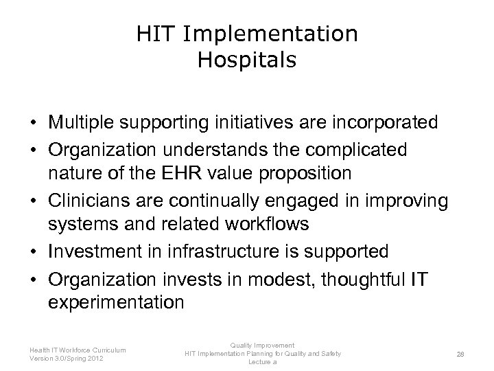 HIT Implementation Hospitals • Multiple supporting initiatives are incorporated • Organization understands the complicated