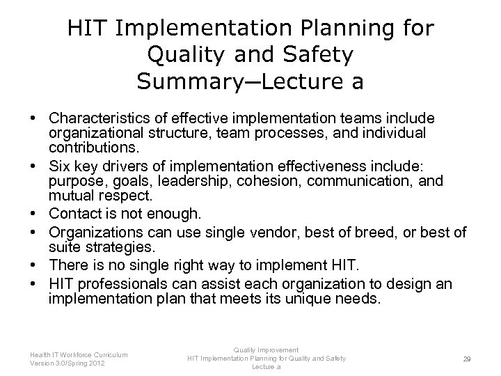 HIT Implementation Planning for Quality and Safety Summary─Lecture a • Characteristics of effective implementation