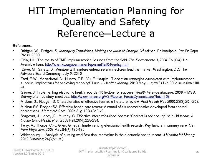 HIT Implementation Planning for Quality and Safety Reference─Lecture a References • Bridges, W. ,