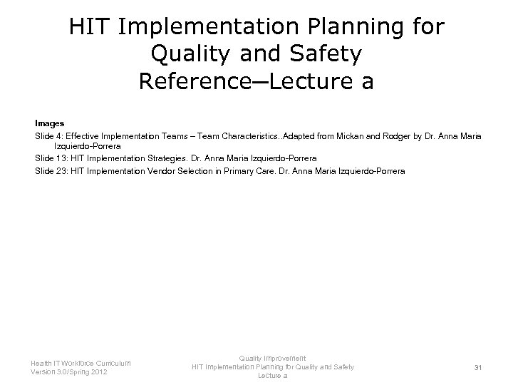 HIT Implementation Planning for Quality and Safety Reference─Lecture a Images Slide 4: Effective Implementation