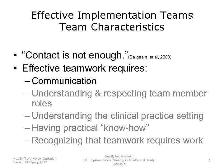 """Effective Implementation Teams Team Characteristics • """"Contact is not enough. """"(Sargeant, et al, 2008)"""