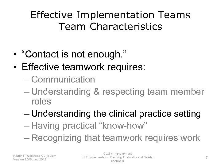 """Effective Implementation Teams Team Characteristics • """"Contact is not enough. """" • Effective teamwork"""