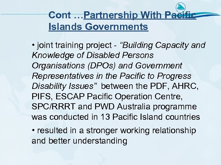"Cont …Partnership With Pacific Islands Governments • joint training project - ""Building Capacity and"