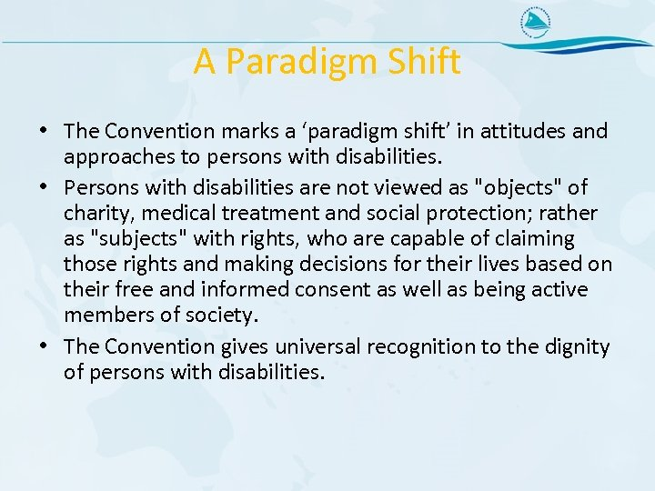 A Paradigm Shift • The Convention marks a 'paradigm shift' in attitudes and approaches