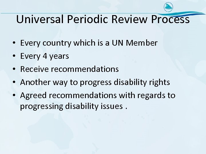 Universal Periodic Review Process • • • Every country which is a UN Member
