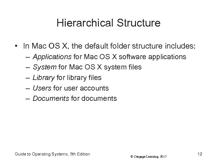 Hierarchical Structure • In Mac OS X, the default folder structure includes: – –